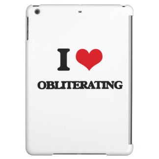 I Love Obliterating Cover For iPad Air