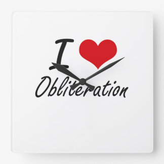 I Love Obliteration Clocks