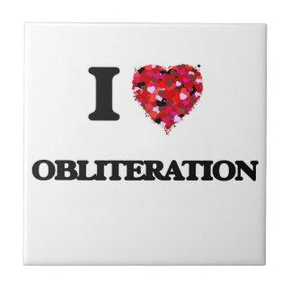 I Love Obliteration Small Square Tile