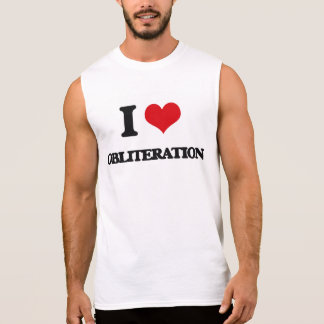 I Love Obliteration Sleeveless Shirts