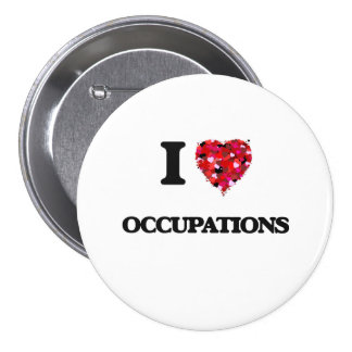 I love Occupations 7.5 Cm Round Badge