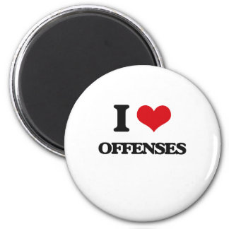 I Love Offenses Fridge Magnet