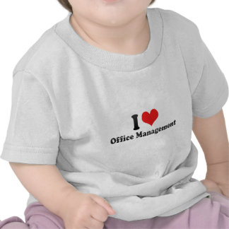 I Love Office Management T Shirts