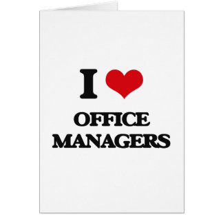 I love Office Managers Greeting Cards
