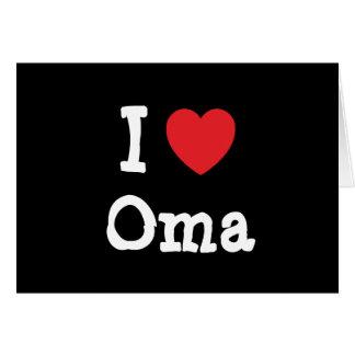 I love Oma heart T-Shirt Greeting Cards