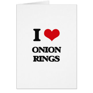 I Love Onion Rings Greeting Cards