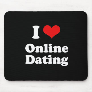 I Love Online Dating Tshirt Mouse Pad