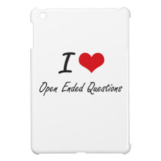 I Love Open-Ended Questions Cover For The iPad Mini