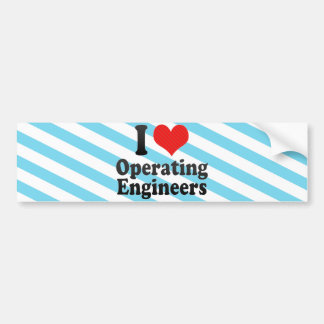 I Love Operating Engineers Bumper Sticker