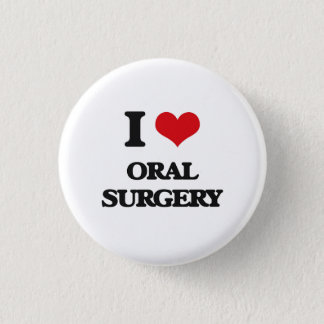 I love Oral Surgery 3 Cm Round Badge