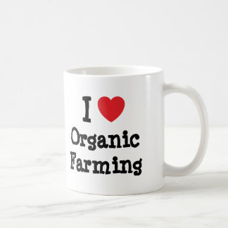 I love Organic Farming heart custom personalized Coffee Mugs