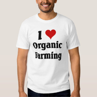 I love Organic Farming Shirt