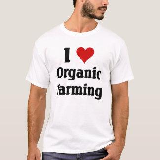 I love Organic Farming T-Shirt
