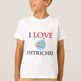 I Love Ostriches T-Shirt