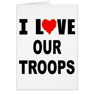 I Love Our Troops Card