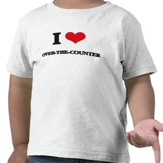 I love Over-The-Counter Shirt