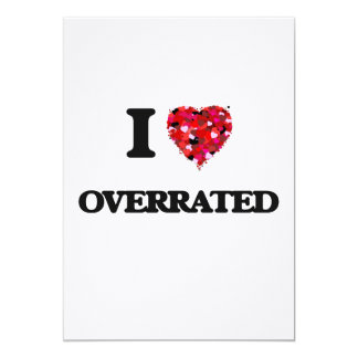 I Love Overrated 13 Cm X 18 Cm Invitation Card