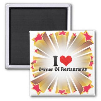 I Love Owner Of Restaurants Fridge Magnets