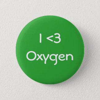 I Love Oxygen 6 Cm Round Badge