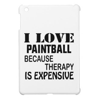 I Love Paintball Because Therapy Is Expensive Case For The iPad Mini