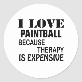 I Love Paintball Because Therapy Is Expensive Classic Round Sticker