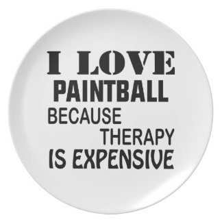 I Love Paintball Because Therapy Is Expensive Plate