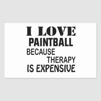 I Love Paintball Because Therapy Is Expensive Rectangular Sticker