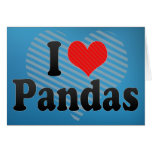 I Love Pandas Cards