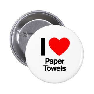 i love paper towels buttons