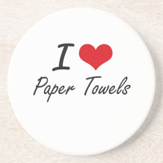 I Love Paper Towels Coasters