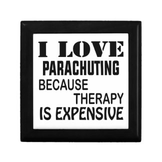 I Love Parachuting Because Therapy Is Expensive Gift Box