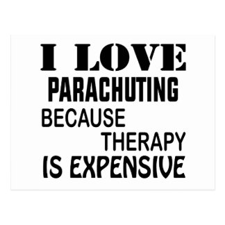 I Love Parachuting Because Therapy Is Expensive Postcard