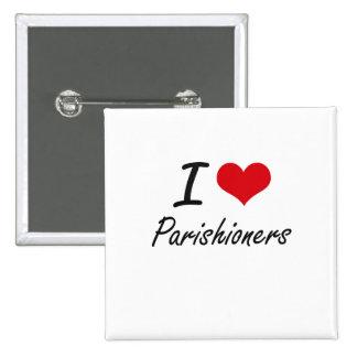 I Love Parishioners 15 Cm Square Badge