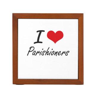 I Love Parishioners Pencil Holder