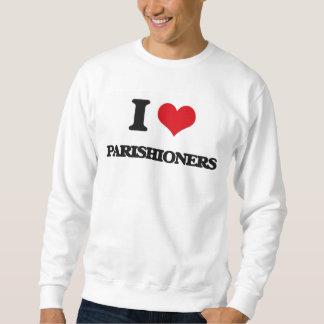 I Love Parishioners Pull Over Sweatshirt
