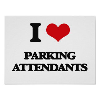I Love Parking Attendants Posters