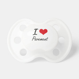 I Love Pavement Pacifiers