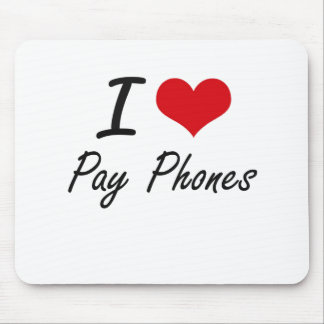 I Love Pay Phones Mouse Pad