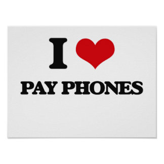 I Love Pay Phones Poster