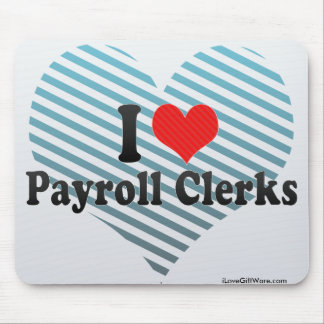 I Love Payroll Clerks Mouse Pad