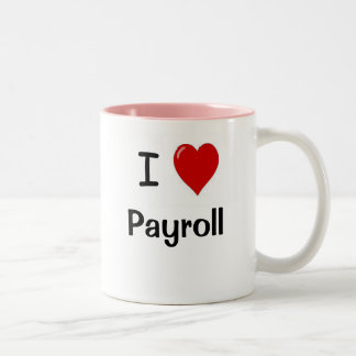 I Love Payroll - Payroll Loves Me Motivational Two-Tone Coffee Mug