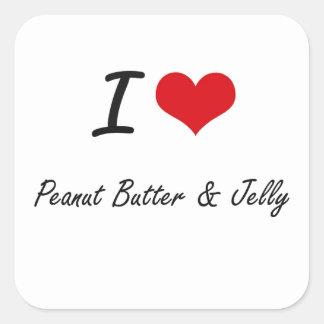 I Love Peanut Butter & Jelly artistic design Square Sticker