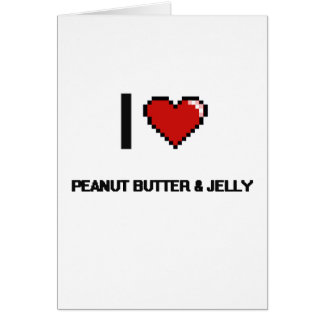 I Love Peanut Butter & Jelly Greeting Card