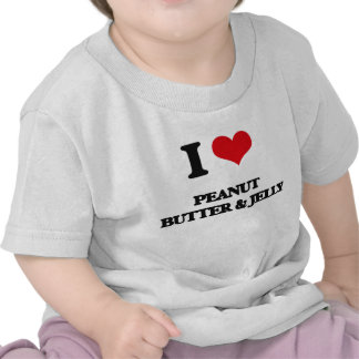 I Love Peanut Butter & Jelly T-shirt