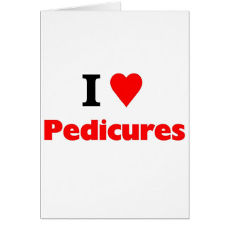 I love Pedicures Card