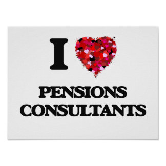 I love Pensions Consultants Poster