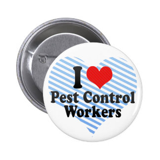I Love Pest Control Workers Pin