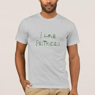 I Love Pesticides! T-Shirt