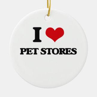 I love Pet Stores Round Ceramic Ornament