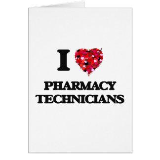 I love Pharmacy Technicians Card